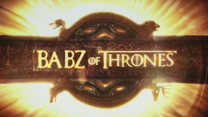 BABZ OF THRONES – Saison 1